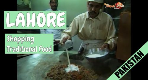 Pakistan – Shopping and local cuisine of Lahore